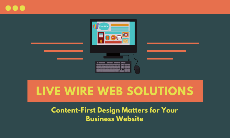 Why Content-First Design Matters for Your Business Website