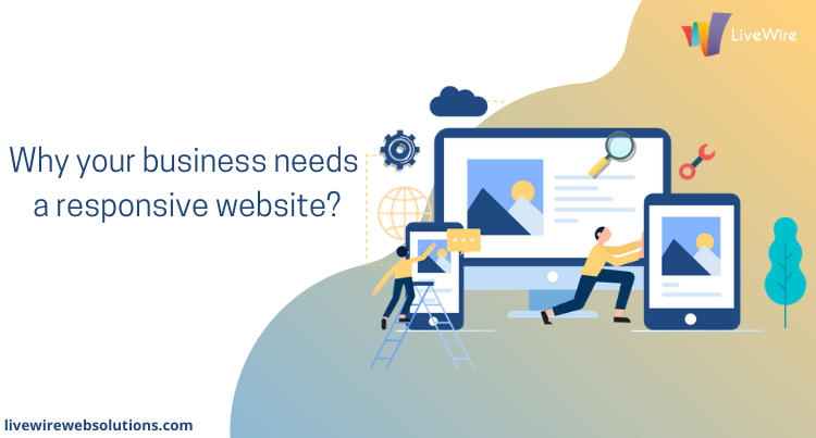 Top Reasons Why Your Business Needs a Responsive Website