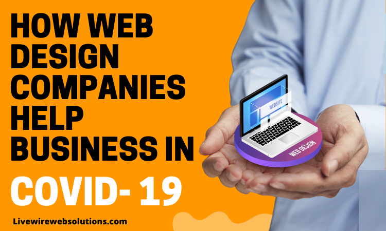 How Web Design Companies Help Business in Covid-19